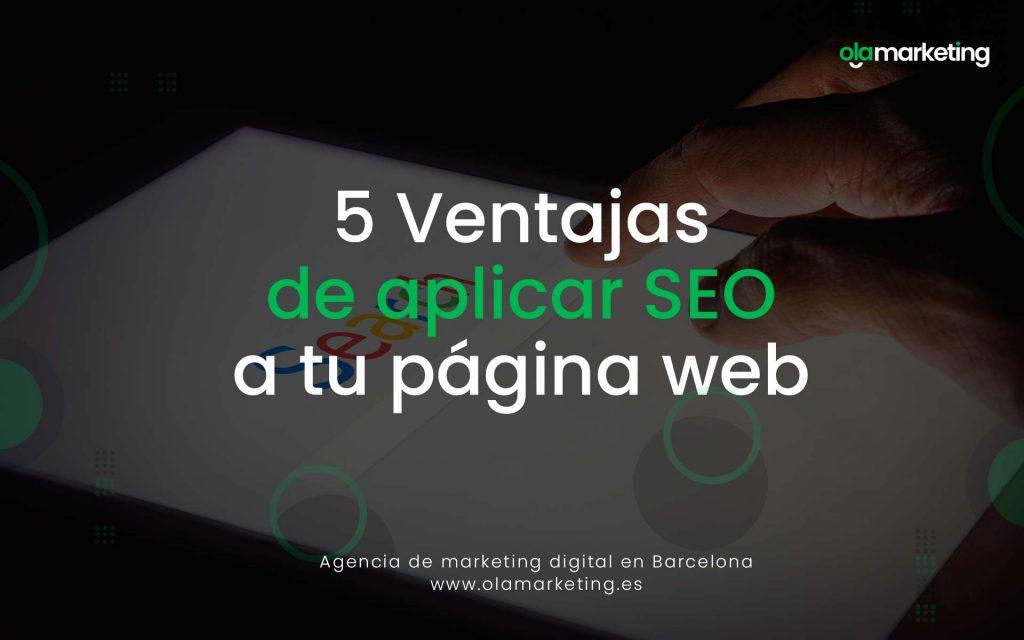5 ventajas de aplicar seo a tu pagina web