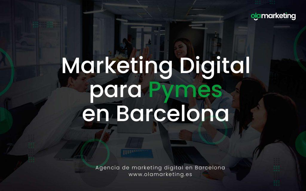 Marketing digital para pymes en Barcelona